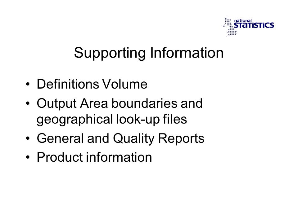 Supporting Information Definitions Volume Output Area boundaries and geographical look-up files General and Quality Reports Product information
