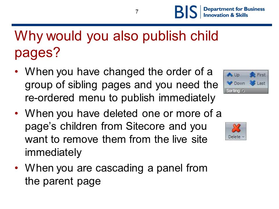 7 Why would you also publish child pages? When you have changed the order of a group of sibling pages and you need the re-ordered menu to publish imme