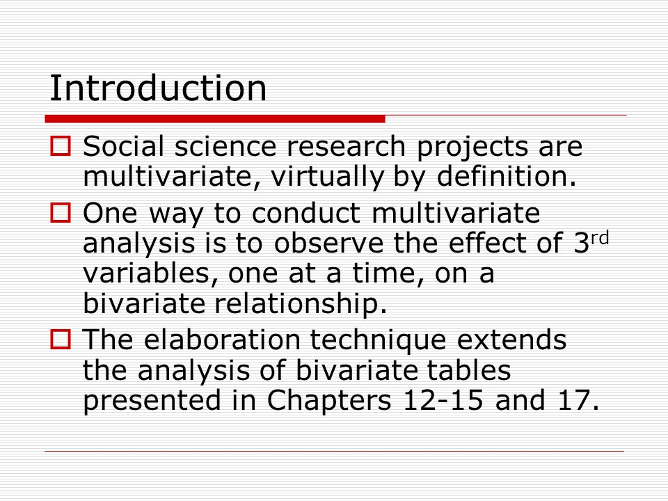Elaboration To elaborate, we observe how a control variable (Z) affects the relationship between X and Y.