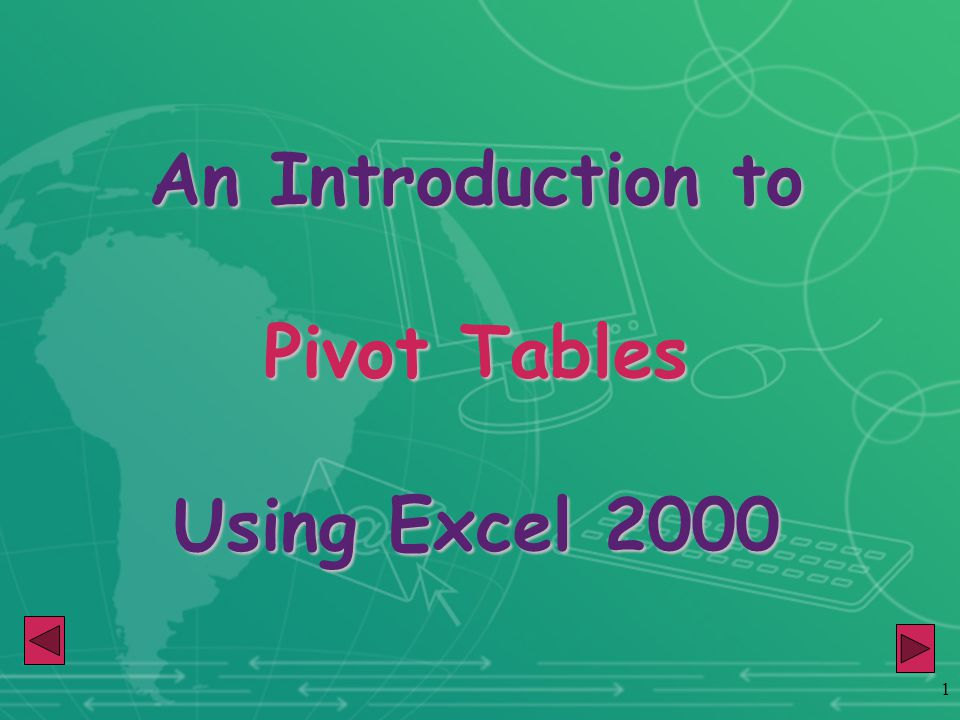 1 An Introduction to Pivot Tables Using Excel 2000