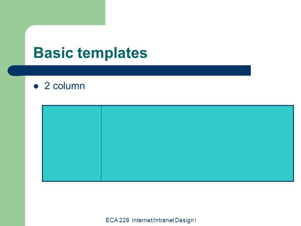 ECA 228 Internet/Intranet Design I Basic templates 2 column