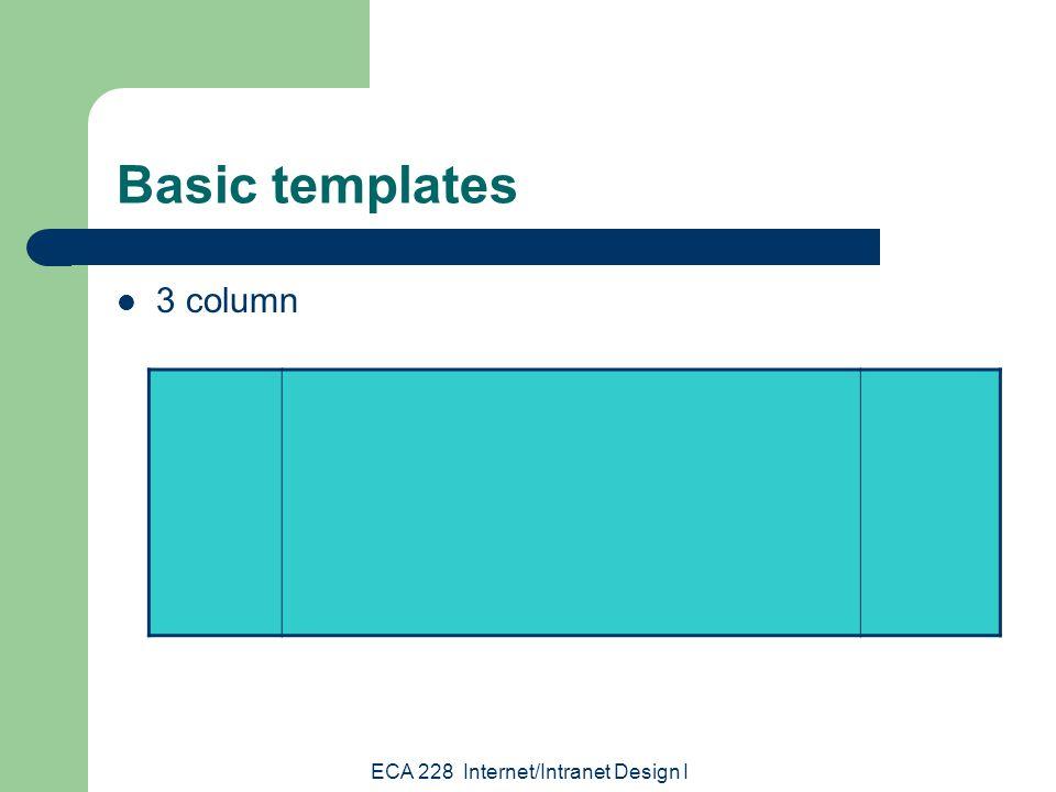 ECA 228 Internet/Intranet Design I Basic templates 3 column