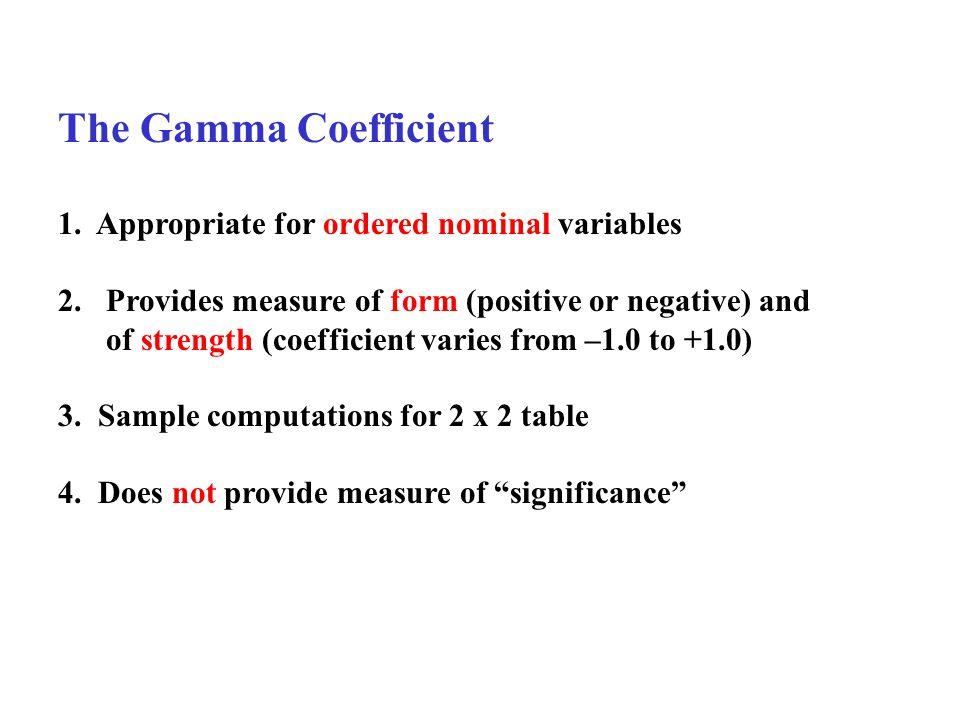 The Gamma Coefficient 1.