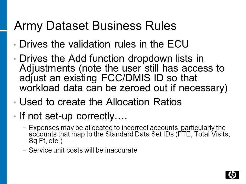Drives the validation rules in the ECU Drives the Add function dropdown lists in Adjustments (note the user still has access to adjust an existing FCC/DMIS ID so that workload data can be zeroed out if necessary) Used to create the Allocation Ratios If not set-up correctly….