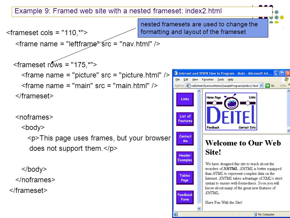 29 Example 9: Framed web site with a nested frameset: index2.html This page uses frames, but your browser does not support them.