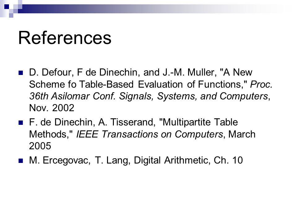 References D. Defour, F de Dinechin, and J.-M.