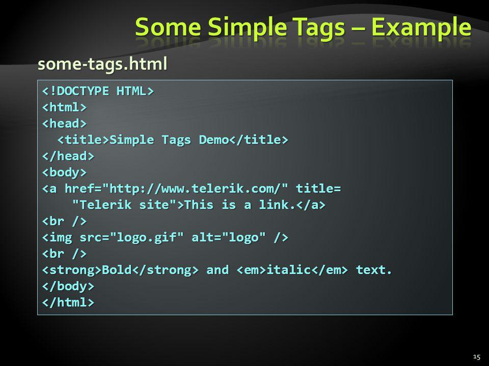 15 <html><head> Simple Tags Demo Simple Tags Demo </head><body> <a href=