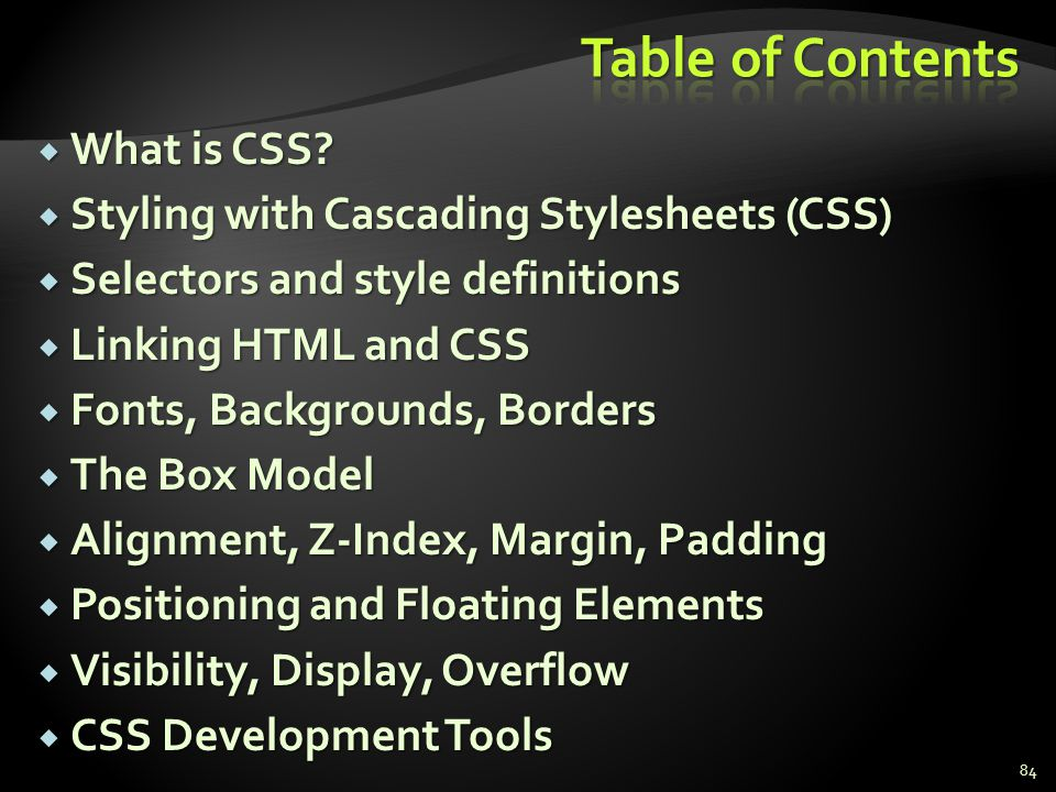What is CSS? What is CSS? Styling with Cascading Stylesheets (CSS) Styling with Cascading Stylesheets (CSS) Selectors and style definitions Selectors