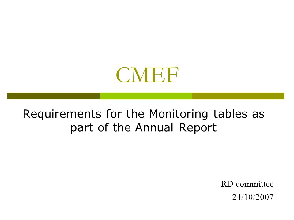 CMEF Requirements for the Monitoring tables as part of the Annual Report RD committee 24/10/2007