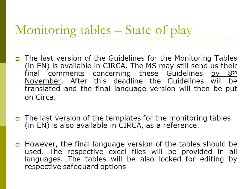 Monitoring tables – State of play The last version of the Guidelines for the Monitoring Tables (in EN) is available in CIRCA.