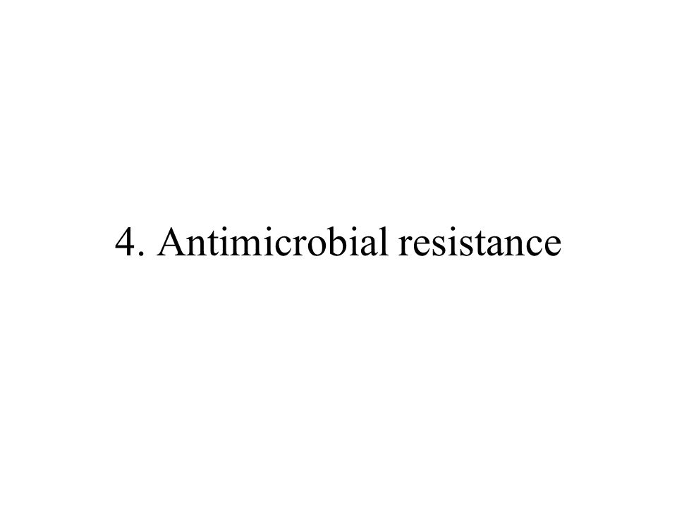 4. Antimicrobial resistance
