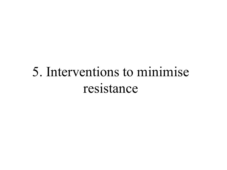 5. Interventions to minimise resistance