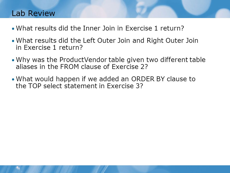 Lab Review What results did the Inner Join in Exercise 1 return.