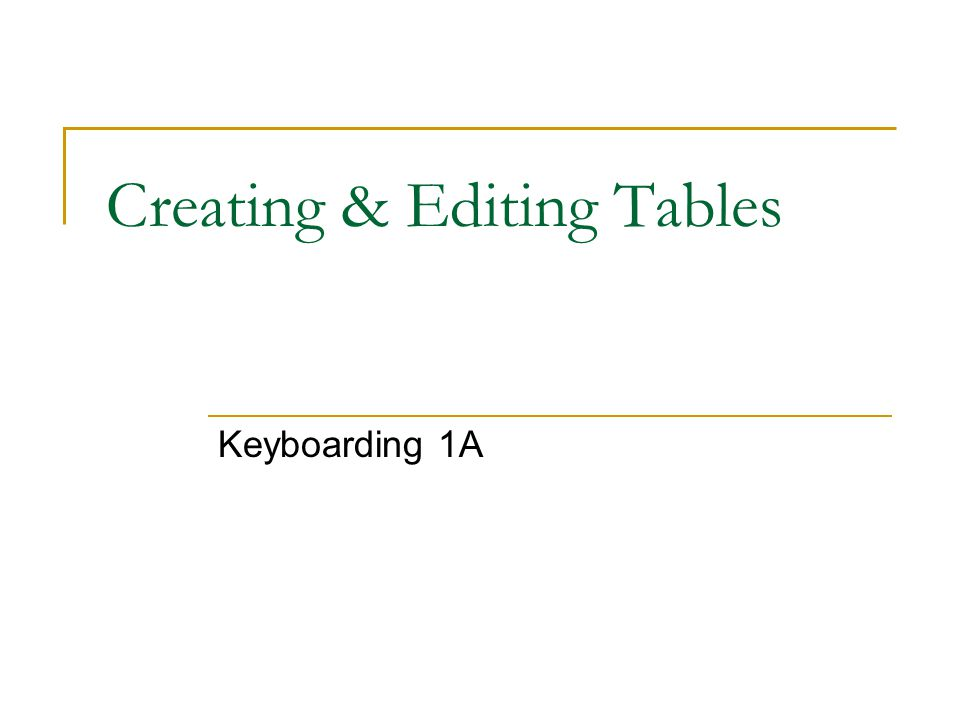 Creating & Editing Tables Keyboarding 1A