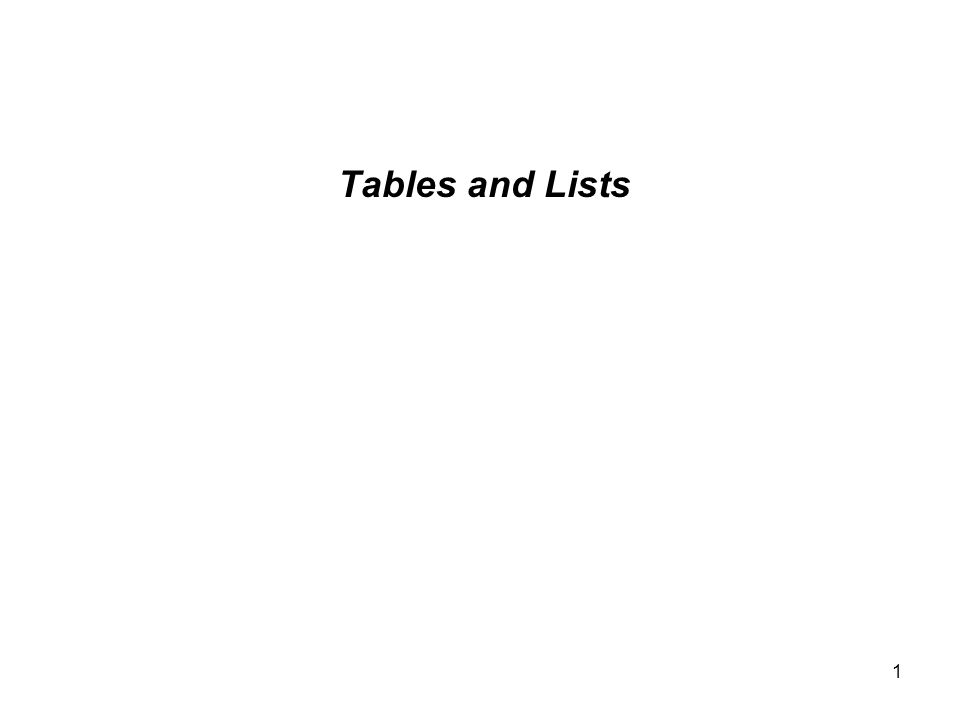 1 Tables and Lists