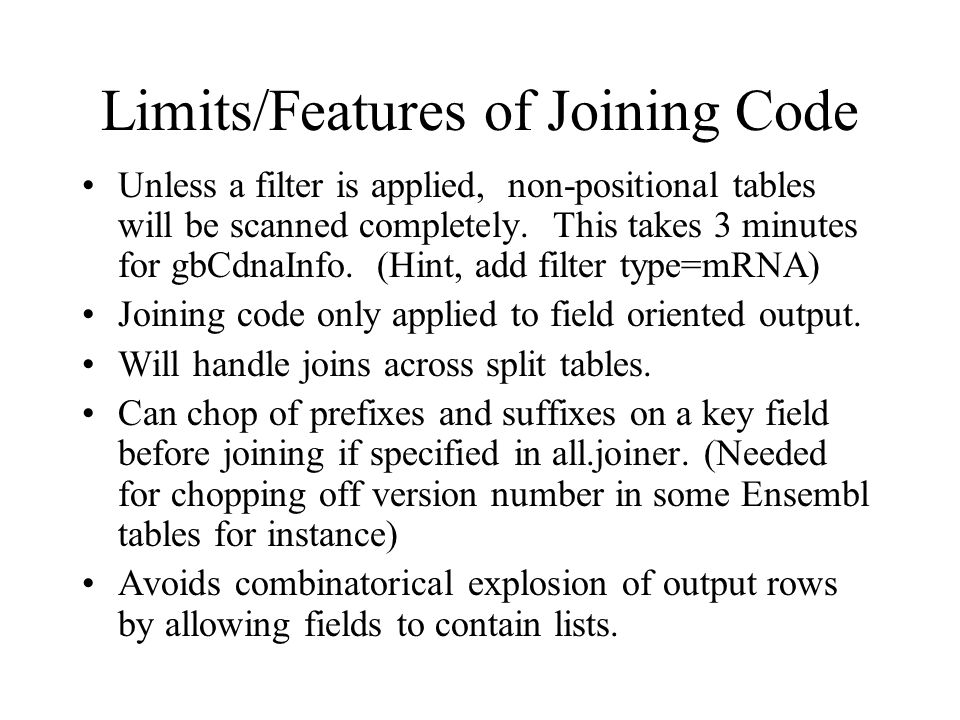 Limits/Features of Joining Code Unless a filter is applied, non-positional tables will be scanned completely.