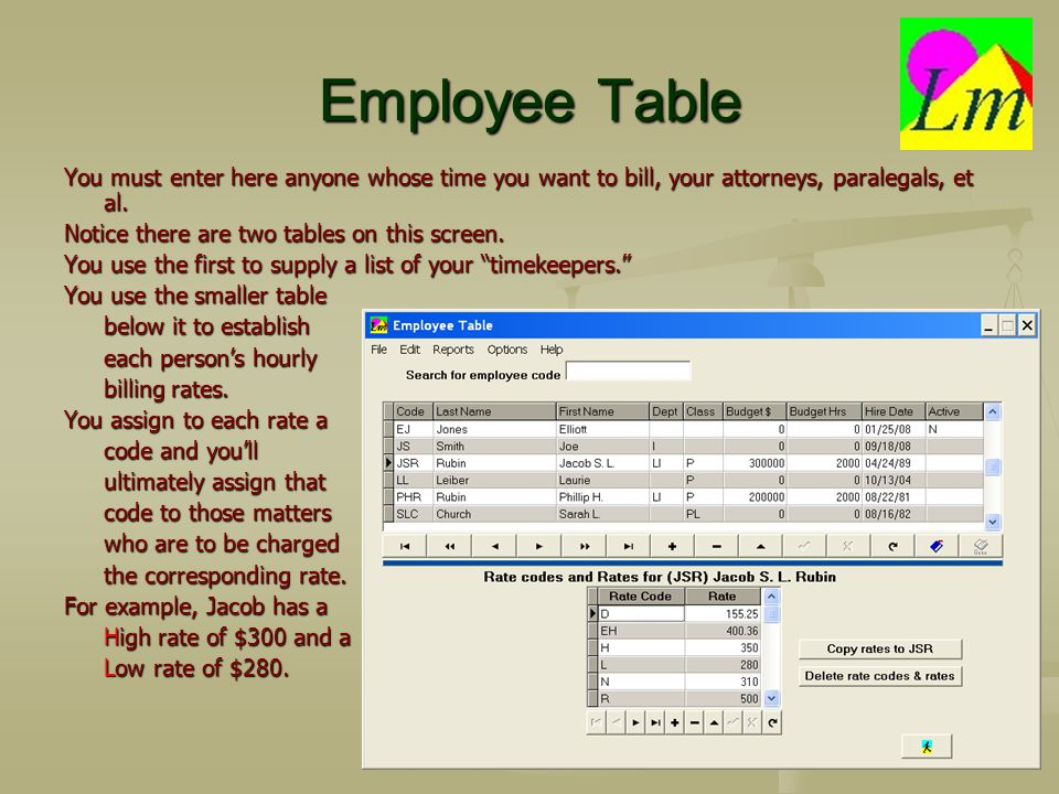 Summary 1.After installing Legalmaster, enter your timekeepers and their billing rates.