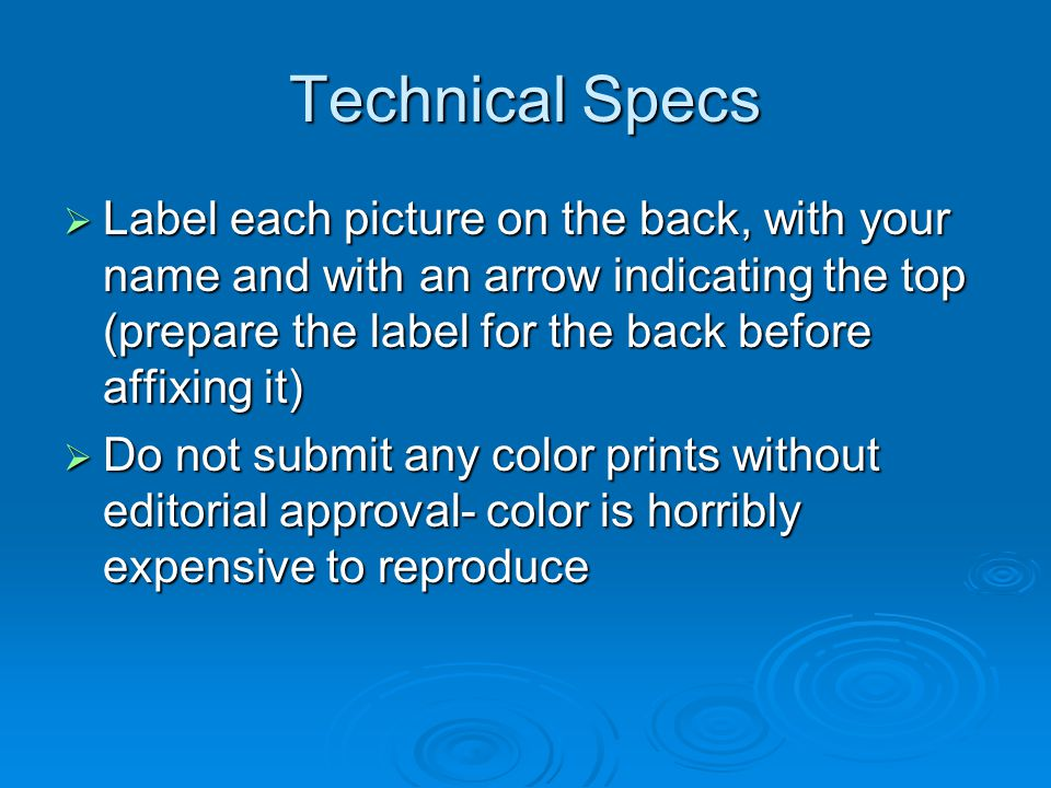 Technical Specs Label each picture on the back, with your name and with an arrow indicating the top (prepare the label for the back before affixing it