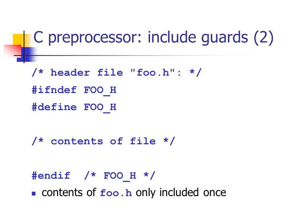 C preprocessor: include guards (2) /* header file