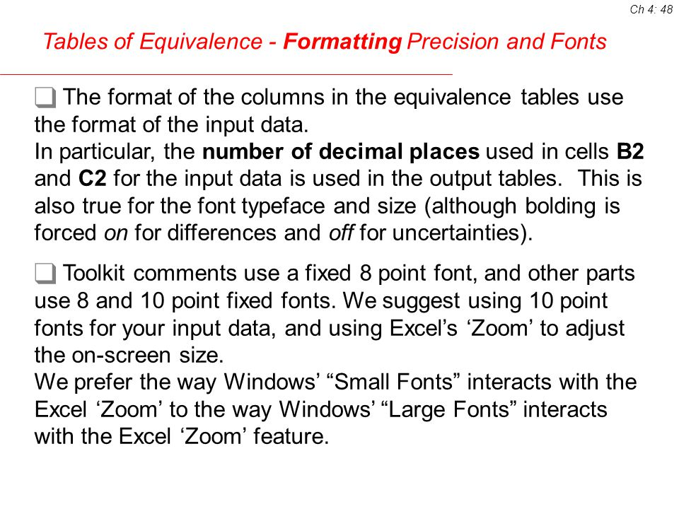 Tables of Equivalence - Formatting cell sizes and colors Individual or groups of table cells can still be formatted using Excels standard features which allow you to change cell height and width, colors, borders, etc.