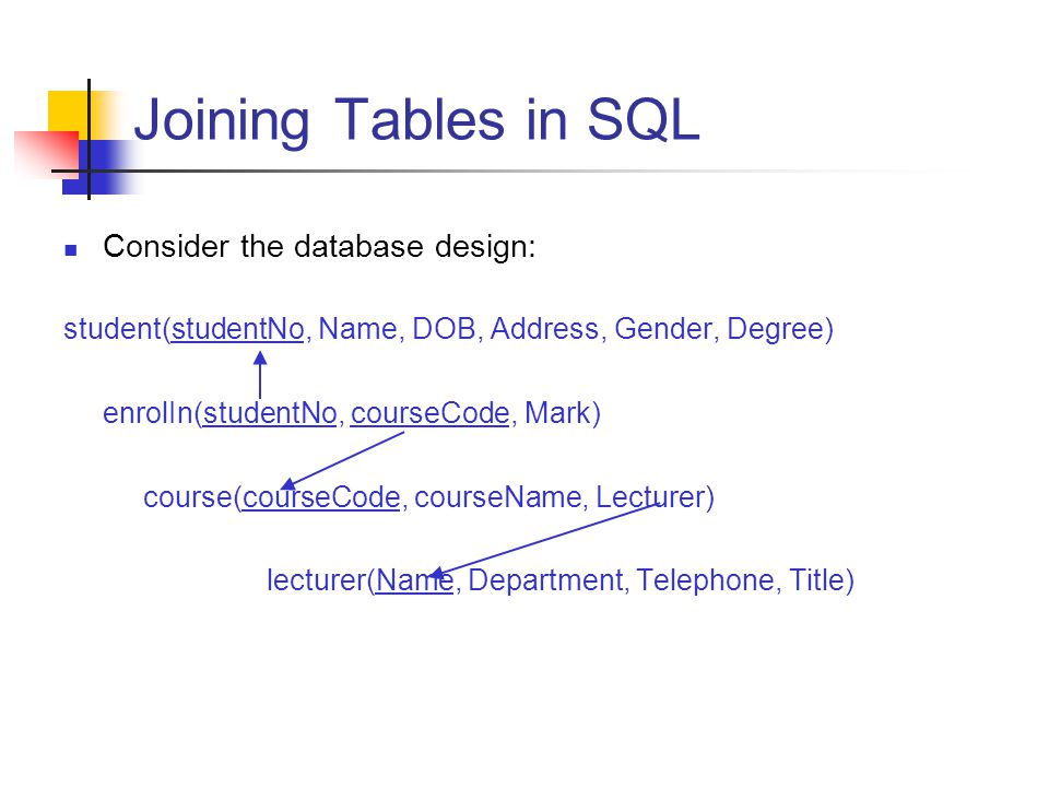 Joining Tables in SQL Now, how can we find out which Course (i.e.