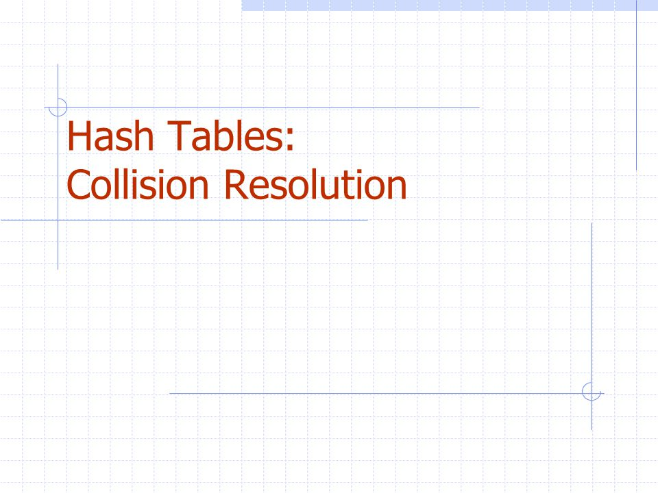 Hash Tables: Collision Resolution