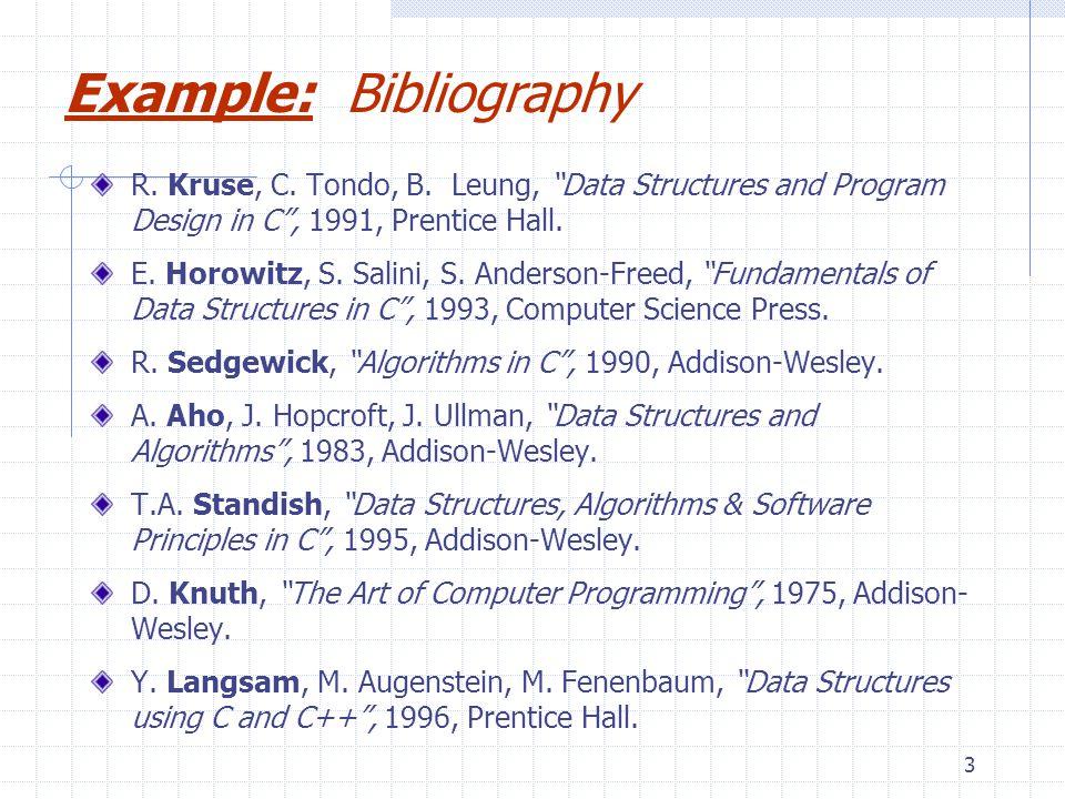 3 R. Kruse, C. Tondo, B. Leung, Data Structures and Program Design in C, 1991, Prentice Hall.