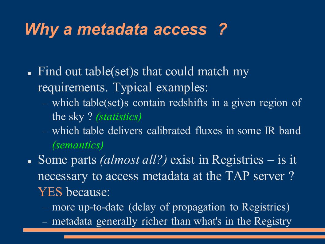 Why a metadata access . Find out table(set)s that could match my requirements.
