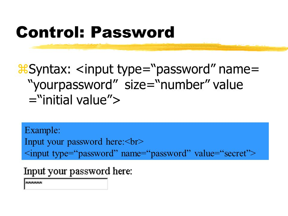 Control: Password zSyntax: Example: Input your password here: