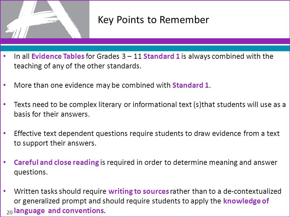 Key Points to Remember In all Evidence Tables for Grades 3 – 11 Standard 1 is always combined with the teaching of any of the other standards.