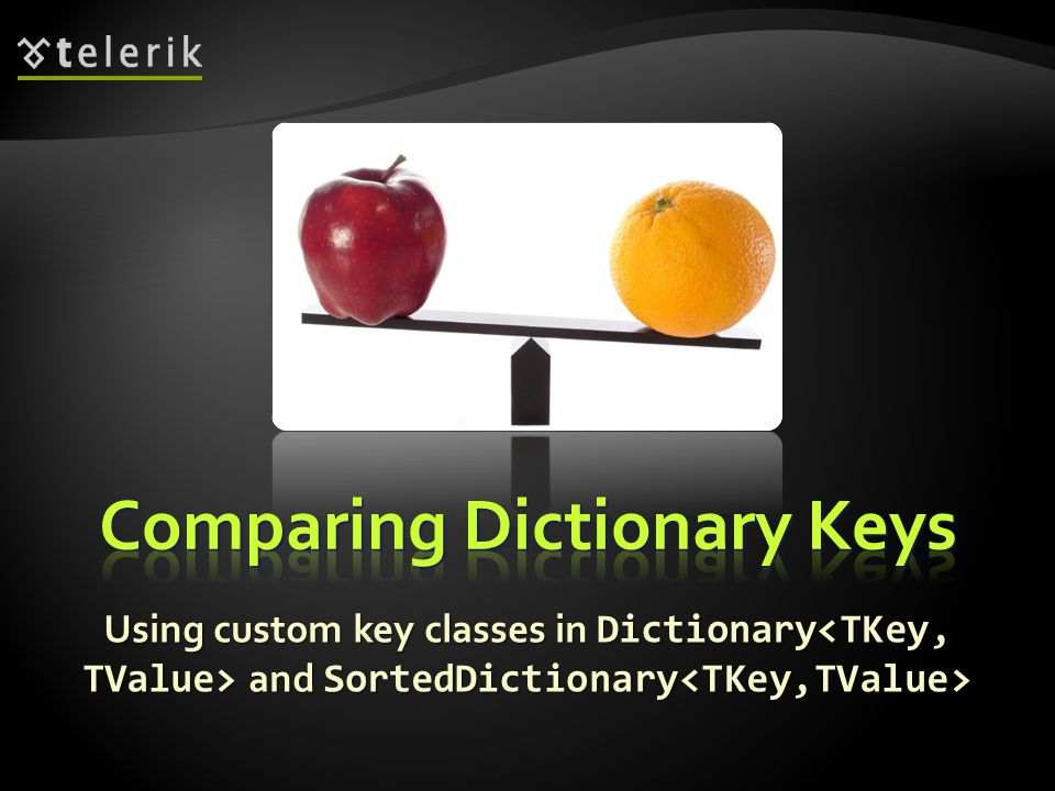 Using custom key classes in Dictionary and SortedDictionary Using custom key classes in Dictionary and SortedDictionary