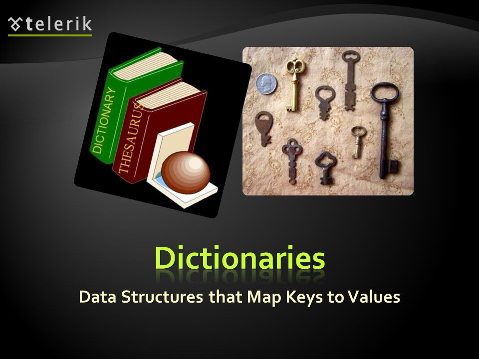 Data Structures that Map Keys to Values