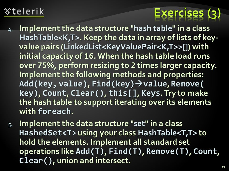 39 4. Implement the data structure hash table in a class HashTable.