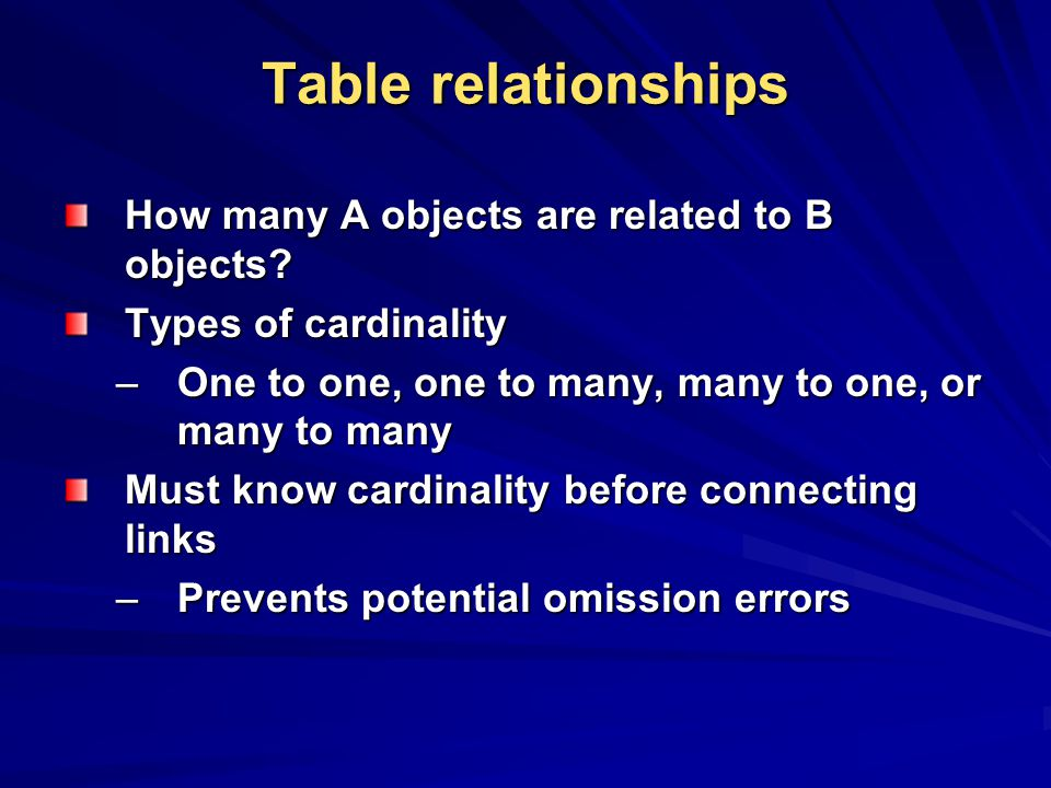 Table relationships How many A objects are related to B objects.