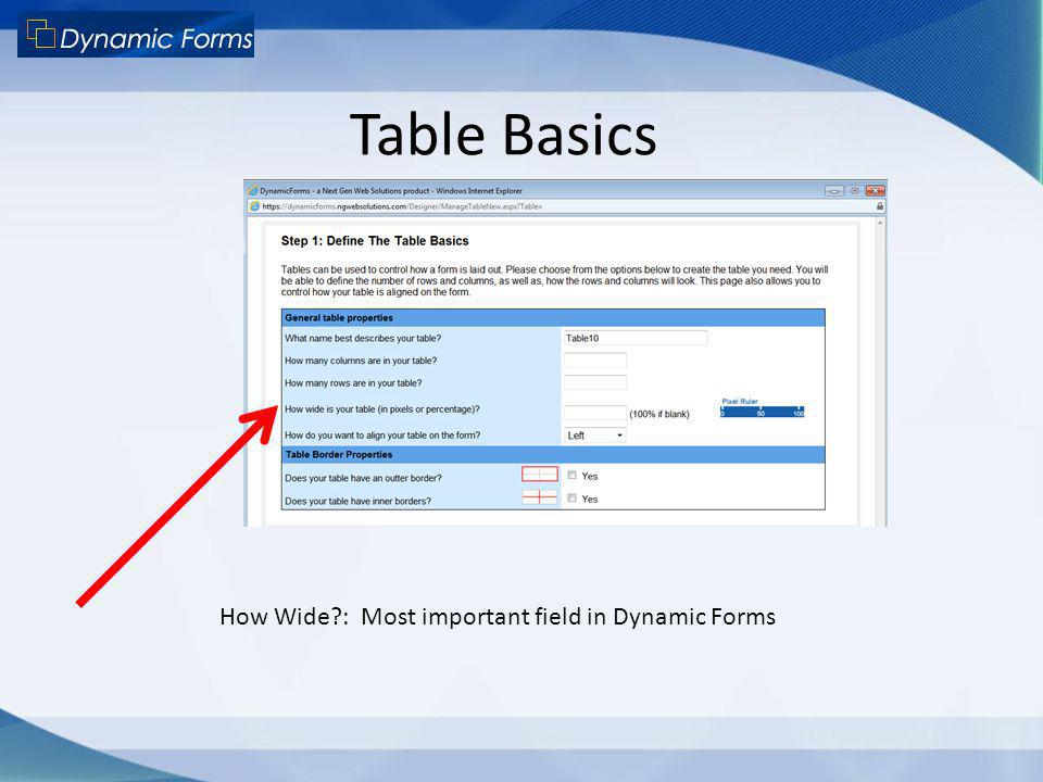 Table Basics How Wide?: Most important field in Dynamic Forms
