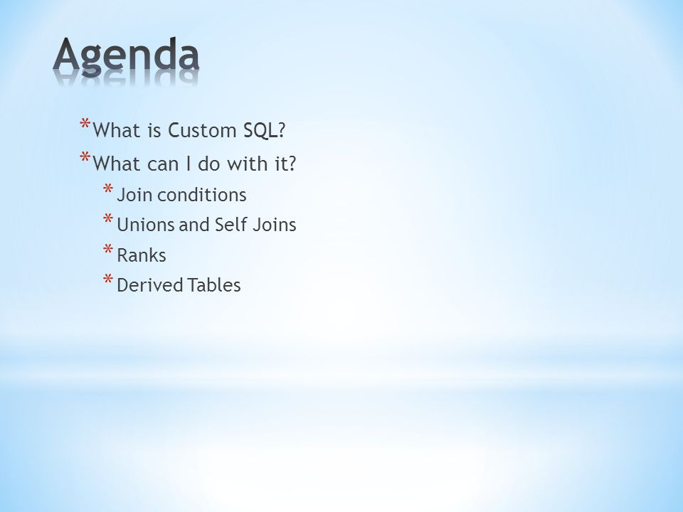 * What is Custom SQL. * What can I do with it.