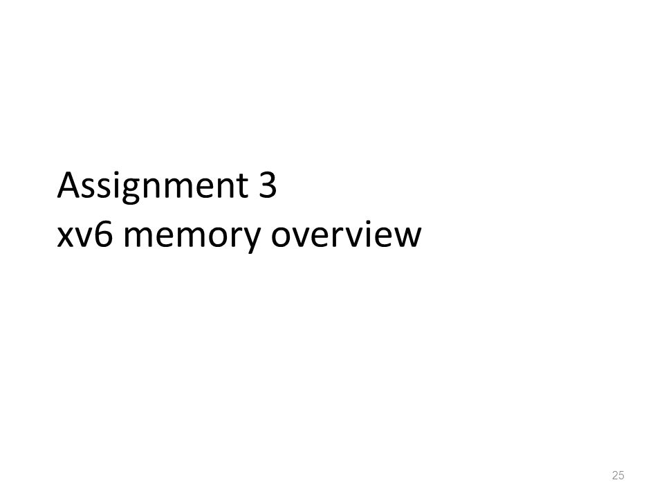 Assignment 3 xv6 memory overview 25