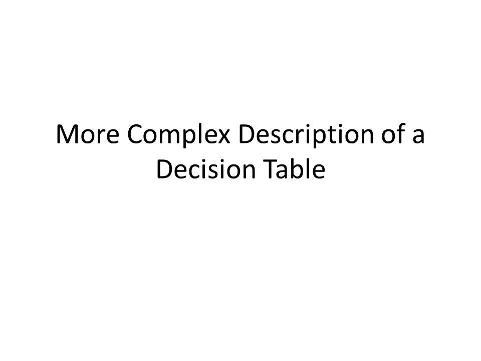 More Complex Description of a Decision Table