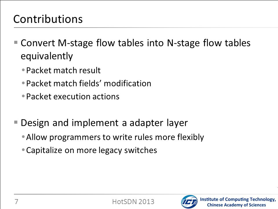Convert M-stage flow tables into N-stage flow tables equivalently Packet match result Packet match fields modification Packet execution actions Design