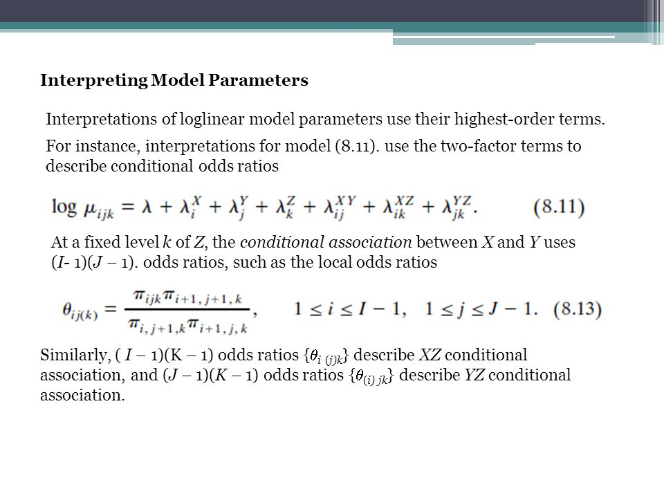 Interpreting Model Parameters Interpretations of loglinear model parameters use their highest-order terms.