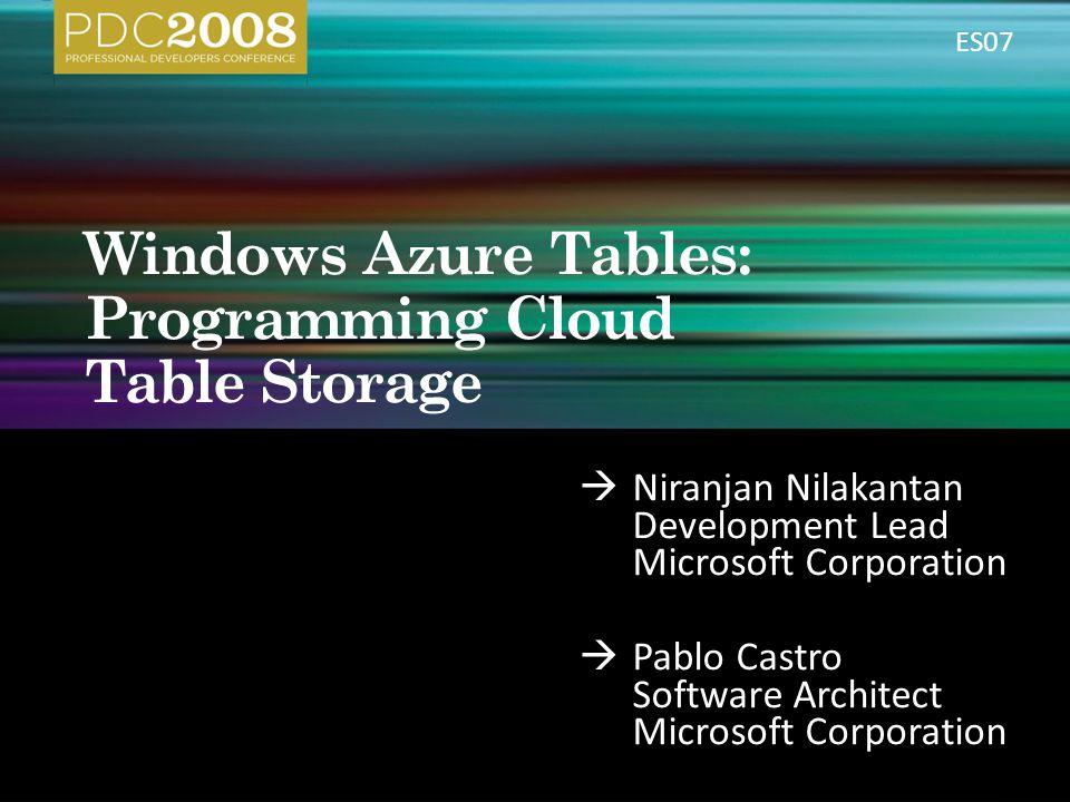 Niranjan Nilakantan Development Lead Microsoft Corporation Pablo Castro Software Architect Microsoft Corporation ES07