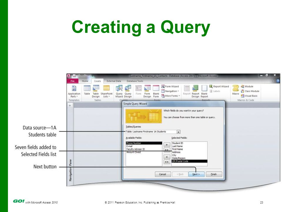 with Microsoft Access 2010 © 2011 Pearson Education, Inc. Publishing as Prentice Hall23 Creating a Query