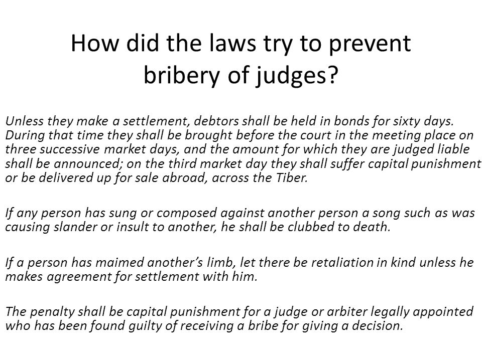 How did the laws try to prevent bribery of judges.
