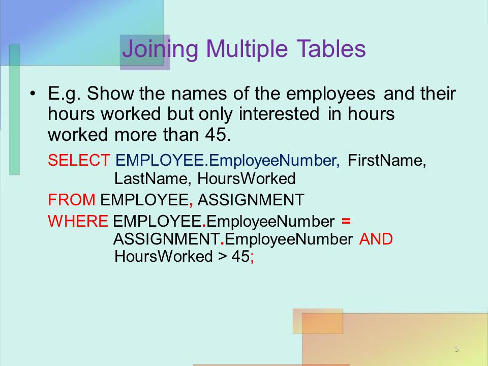 Joining Multiple Tables Practice: –Show projects whose maximum hours are smaller than 140.