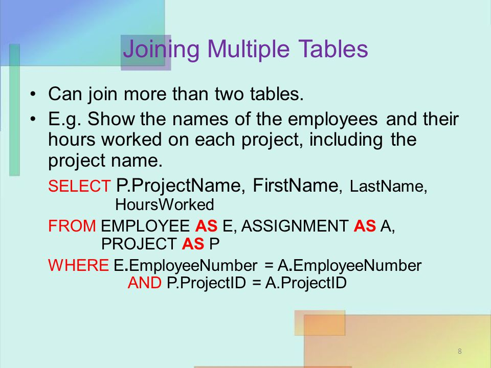 Joining Multiple Tables Using the JOIN … ON key words ACCESS syntax: must use INNER JOIN … ON E.g.