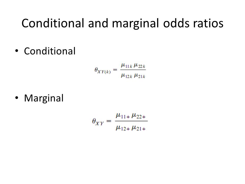 Conditional and marginal odds ratios Conditional Marginal