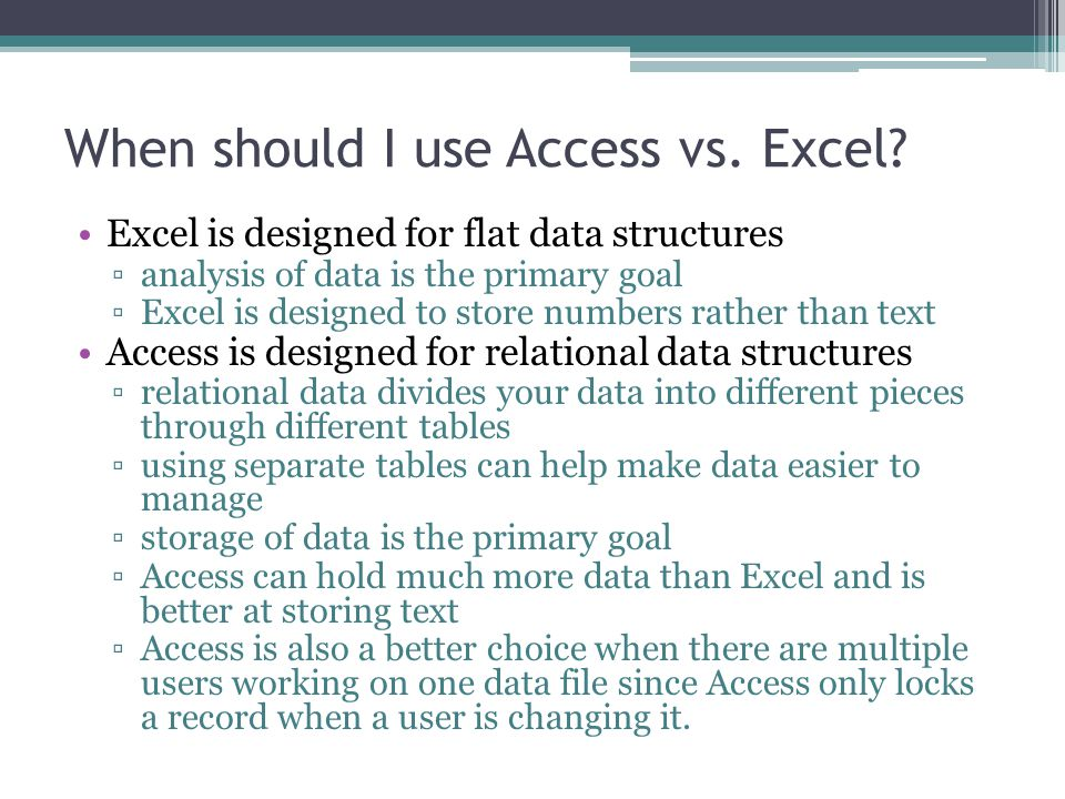 When should I use Access vs. Excel.