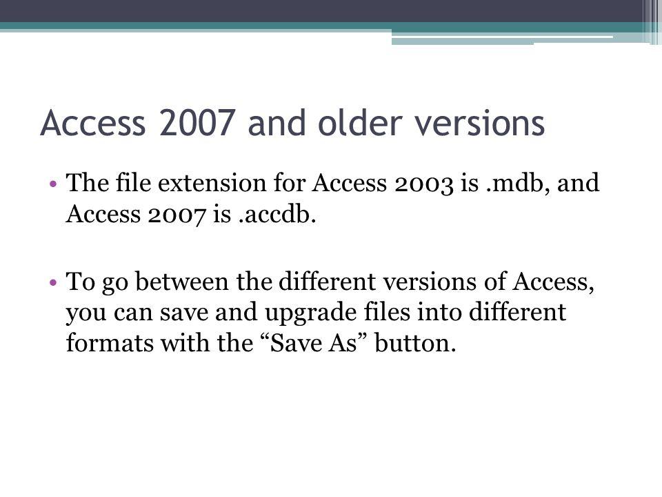 Open Access 2007 Click START Click ALL PROGRAMS Click MICROSOFT OFFICE Click MICROSOFT OFFICE ACCESS 2007