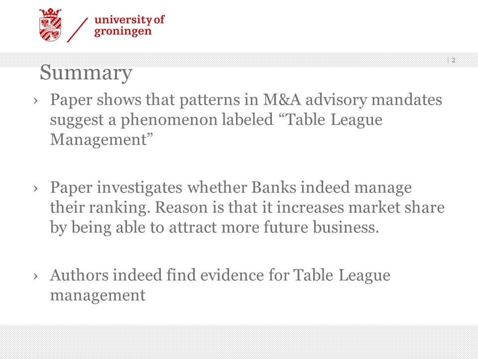 Summary Paper shows that patterns in M&A advisory mandates suggest a phenomenon labeled Table League Management Paper investigates whether Banks indee