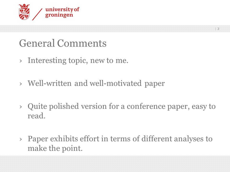General Comments Interesting topic, new to me. Well-written and well-motivated paper Quite polished version for a conference paper, easy to read. Pape